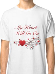 Titanic! My heart will go on! SALE! Classic T-Shirt