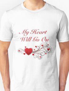 Titanic! My heart will go on! SALE! T-Shirt