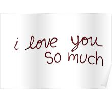 "Austin's ""I love you so much"" Poster"