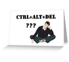 Computer! Ctrl+Alt+Del! Humor! Greeting Card