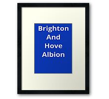 Brighton and Hove Albion Framed Print
