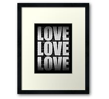 Love Love Love Framed Print