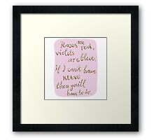 Roses are red violets are blue Framed Print