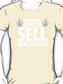 Hilarious 'This Girl Loves To Sell Real Estate' Funny TShirts and Accessories T-Shirt