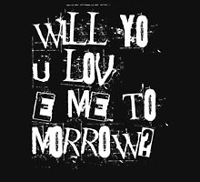 Will You Still Love Me Tomorrow? Womens Fitted T-Shirt