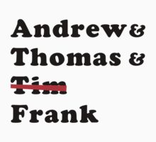 Andrew & Thomas & ... Frank by TheoryOfEntropy