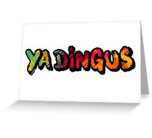 Ya Dingus Citron Variant by SmashBam Greeting Card
