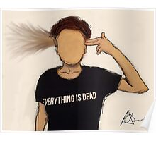 Everything is Dead Print Poster