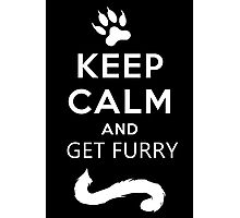 Keep calm and get furry Photographic Print