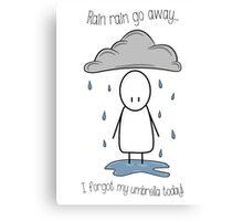 Rain Rain...  Canvas Print