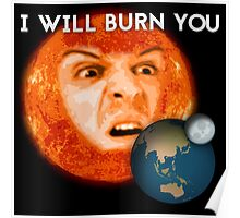I Will Burn You 2.0 Poster