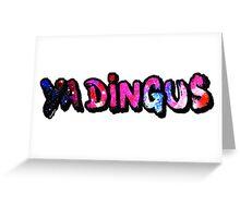 Ya Dingus Galaxy Variant by SmashBam Greeting Card