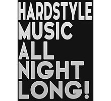 Hardstyle Music All Night Long! Photographic Print