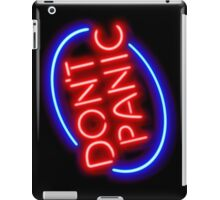 """Hitchhiker's Guide - """"Don't Panic"""" Neon Sign iPad Case/Skin"""