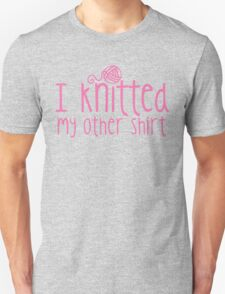 I knitted my other shirt in pink T-Shirt