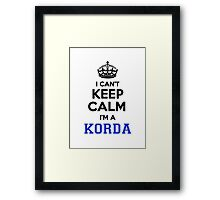 I cant keep calm Im a KORDA Framed Print