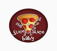 Slice, slice, baby! Unisex T-Shirt