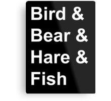 Bird, Bear, Hare and Fish Metal Print