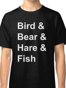 Bird, Bear, Hare and Fish Classic T-Shirt