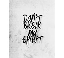 don't break my spirit Photographic Print