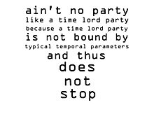 Dr. Who Ain't No Party Photographic Print