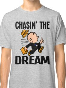 CHASIN' THE DREAM Classic T-Shirt