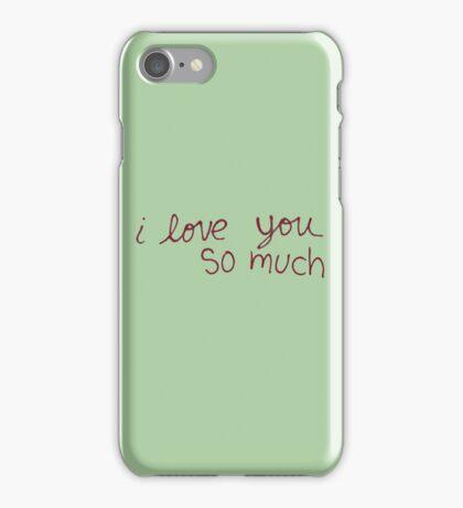 """Austin's """"I love you so much"""" iPhone Case/Skin"""