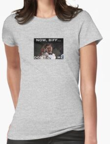 Now, Biff, Don't Con Me! Womens Fitted T-Shirt