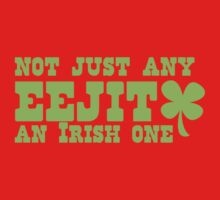 NOT JUST any EEJIT (idiot) an IRISH one! with green shamrock One Piece - Long Sleeve