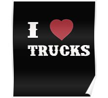 I Love Trucks - T-Shirts & Hoddies Poster