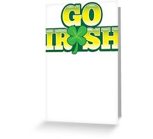 GO IRISH St Patrick's Day Design with a shamrock Greeting Card
