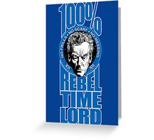 100% Rebel Timelord Greeting Card