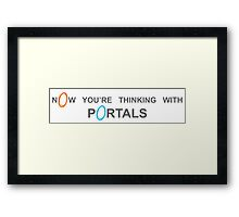 Now You're Thinking With Portals Framed Print