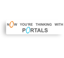 Now You're Thinking With Portals Canvas Print