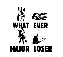 WHAT EVER MAJOR LOSER Photographic Print
