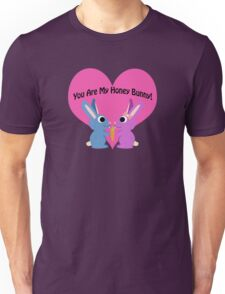 You are my honey bunny! Unisex T-Shirt