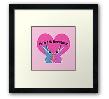 You are my honey bunny! Framed Print