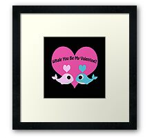 Whale You Be My Valentine? Framed Print