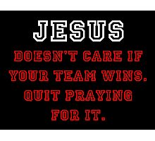 Jesus: Not a Sports Fan - White/Red Photographic Print