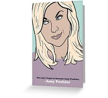 Amy Poehler Greeting Card