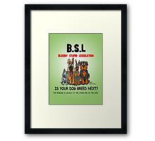 Euthanize B.S.L not innocent dogs. Framed Print