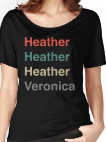Heather, Heather, Heather, Vernonica. Women's Relaxed Fit T-Shirt