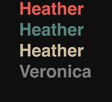 Heather, Heather, Heather, Vernonica. Unisex T-Shirt