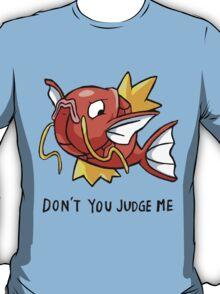 don't you judge me T-Shirt