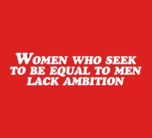 women who seek to be equal to men lack ambition by buud