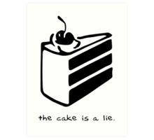 The Cake is a Lie Art Print