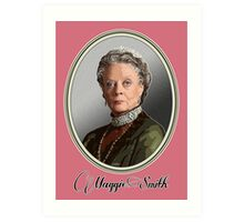 Maggie Smith is Lady Violet, Dowager Countess - Downton Abbey Art Print