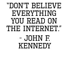 John F. Kennedy Internet Quote Photographic Print