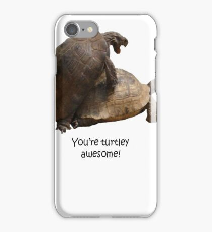 You're Turtley Awesome iPhone Case/Skin