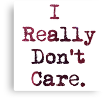 Don't Care Canvas Print